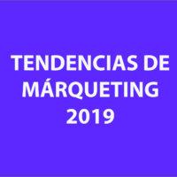 Tendències de marketing 2019