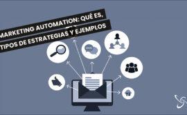 Marketing automation: Qué es, tipos de estrategias y ejemplos