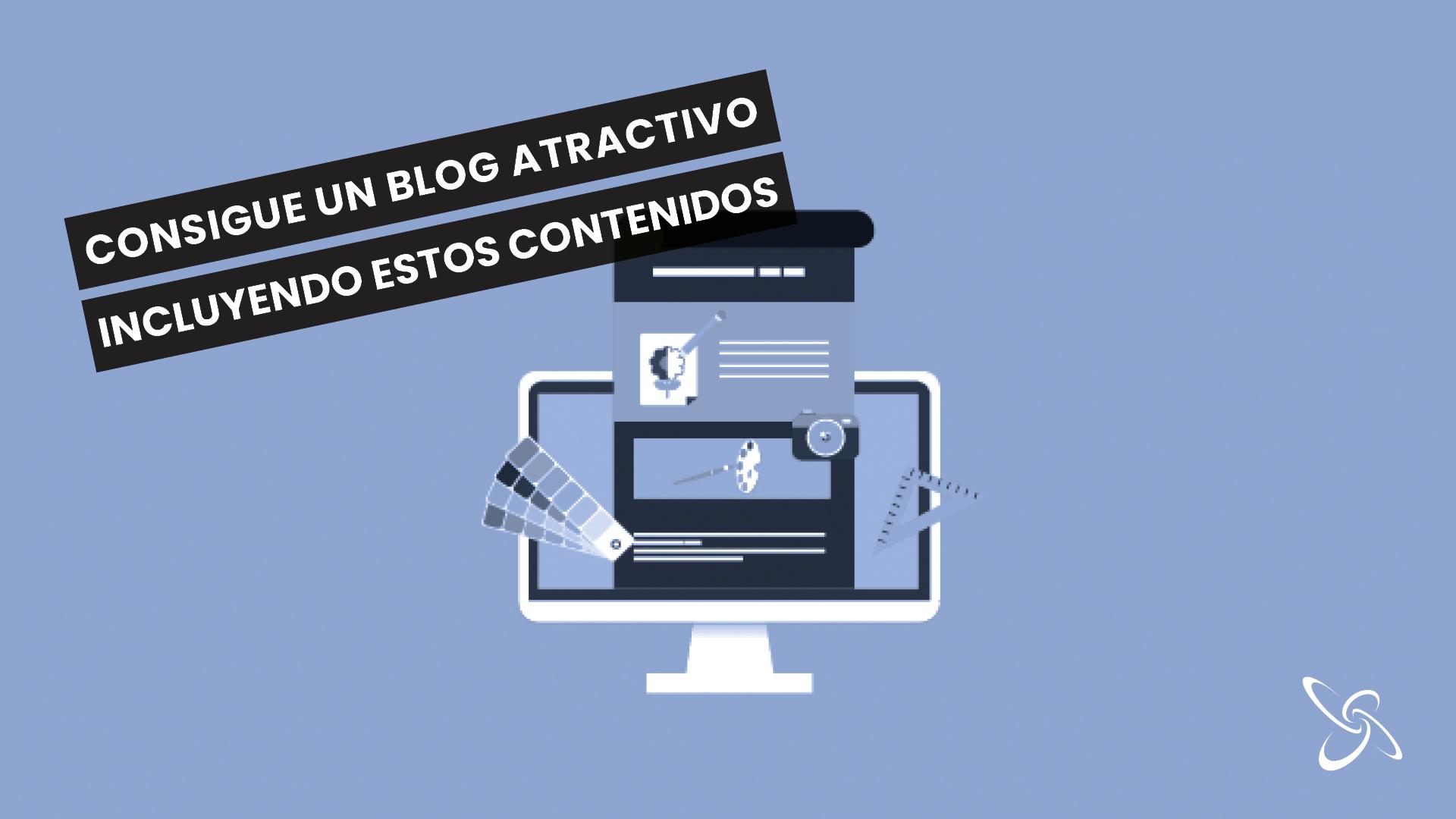 Consigue un blog atractivo incluyendo estos contenidos