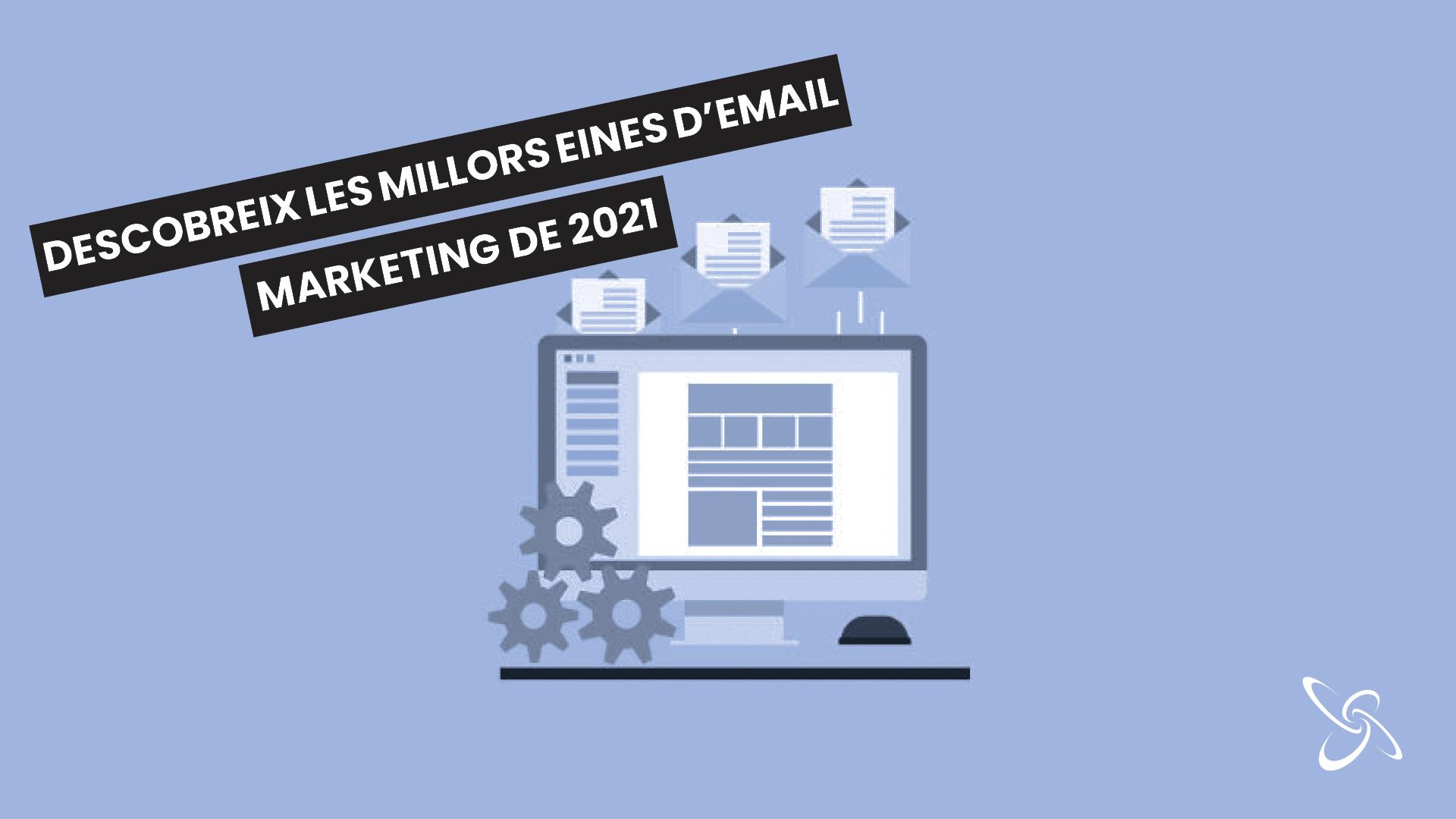 Descobreix les millors eines d'email marketing de 2021