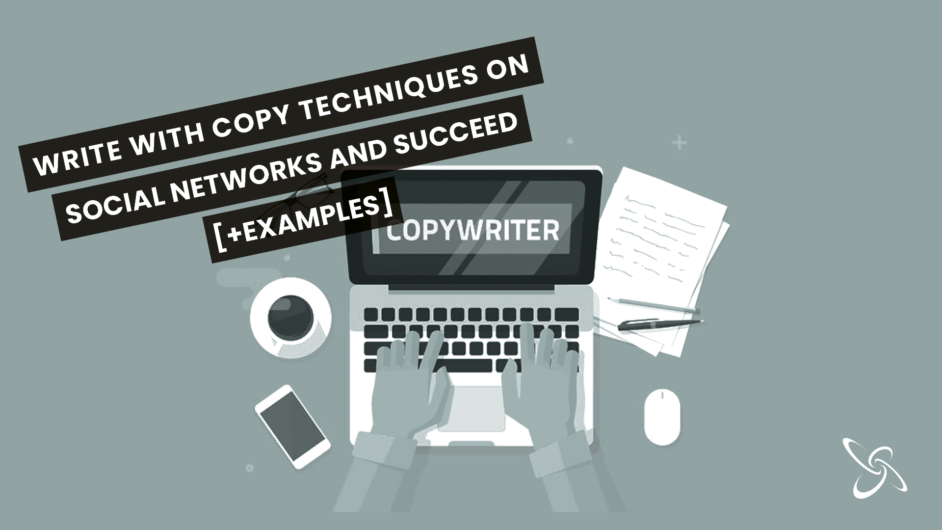 Write with copy techniques on social networks and succeed