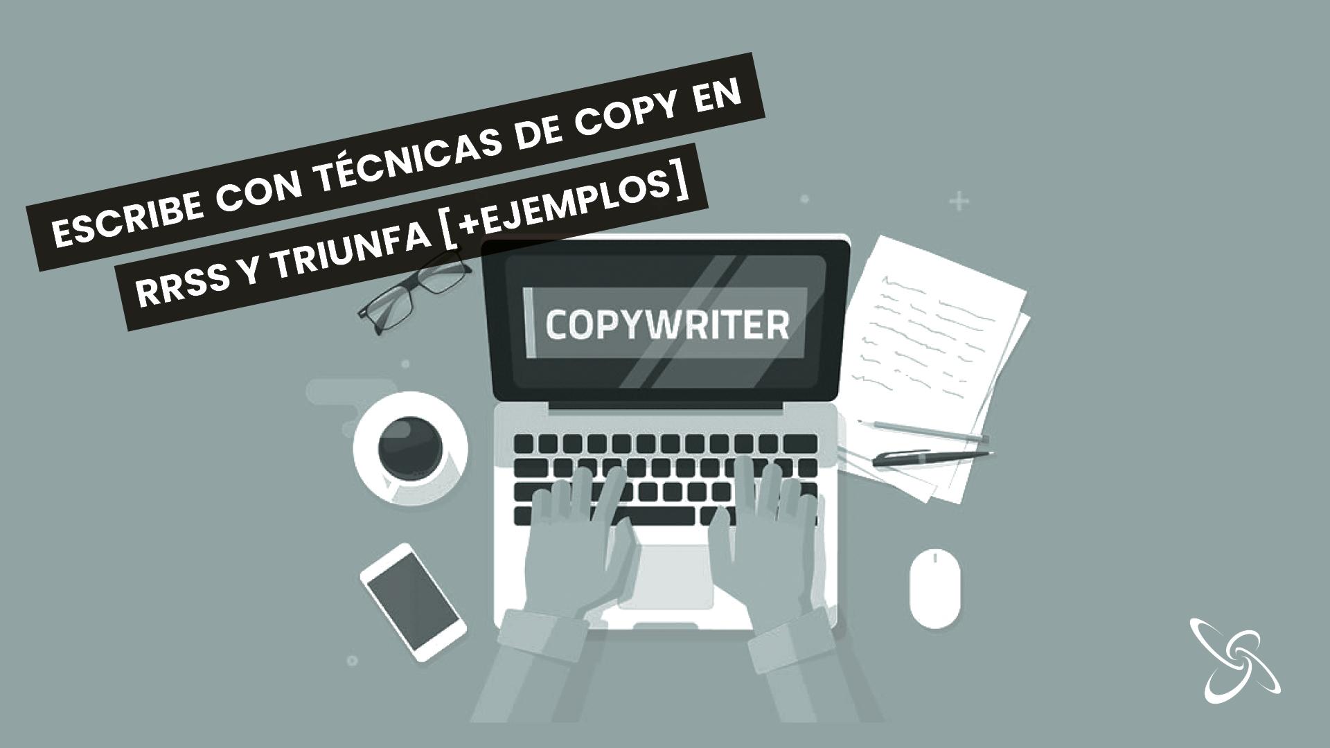 Escribe con técnicas de copywriting en redes sociales y triunfa