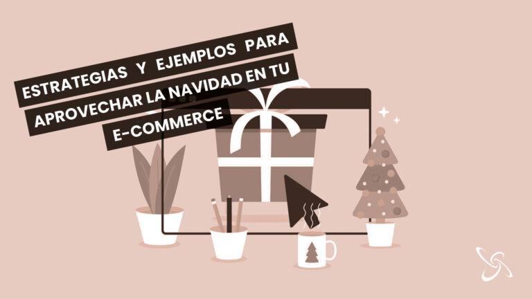 Estrategias y ejemplos para tu e-commerce en Navidad