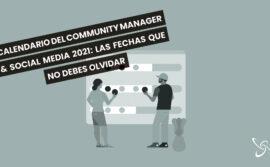 Calendario del Community Manager & Social Media 2021: las fechas que no debes olvidar