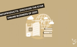 Infoproducts: Discover the star online business of 2021