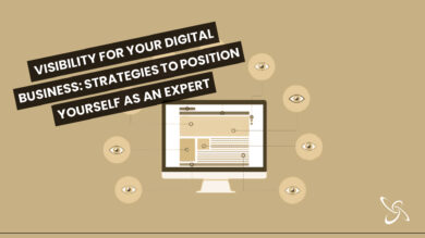 Visibility for your digital business: strategies to position yourself as an expert