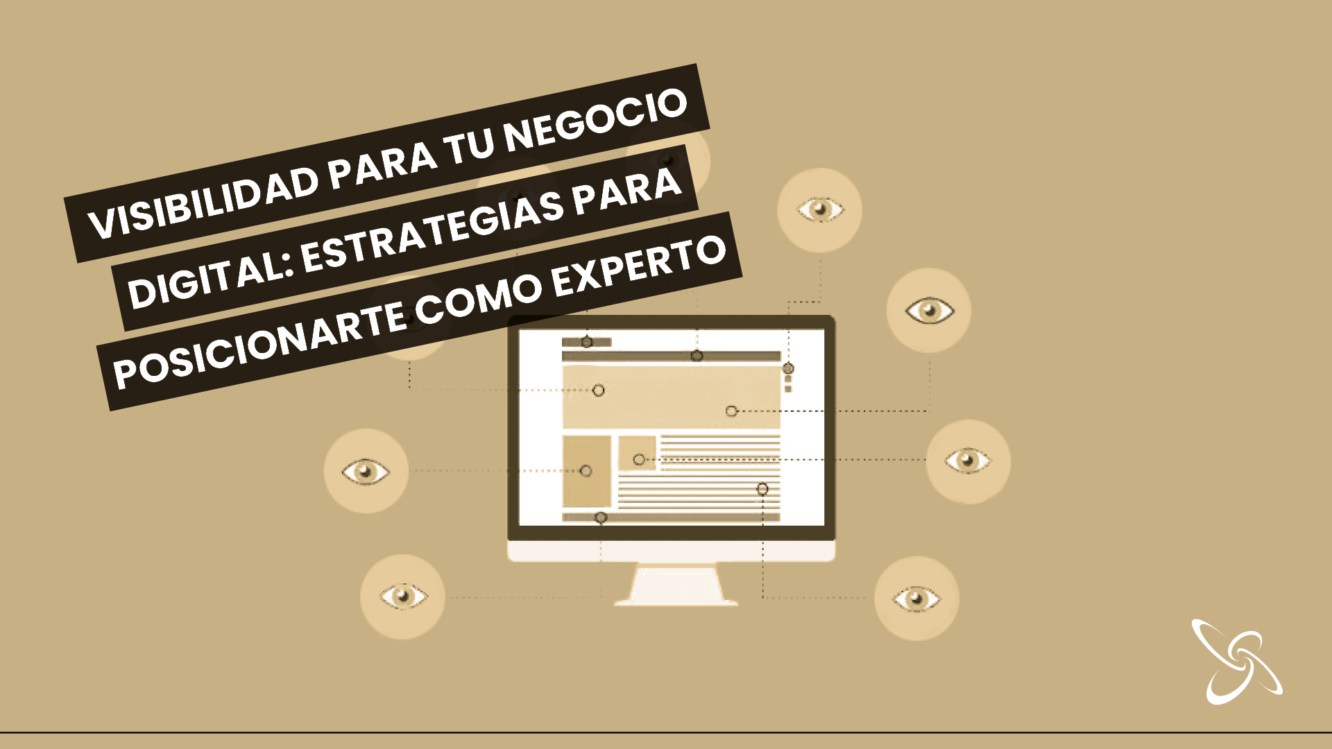 Visibilidad para tu negocio digital: estrategias para posicionarte como un experto