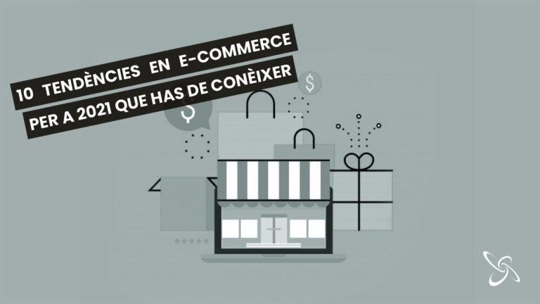 10 tendències en e-commerce per a 2021 que has de conèixer