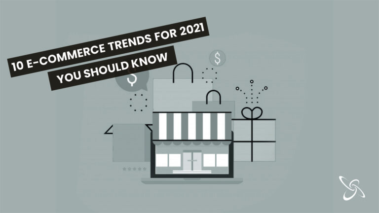 10 e-commerce trends for 2021 you should know