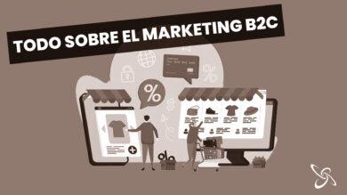 Todo sobre el Marketing B2C