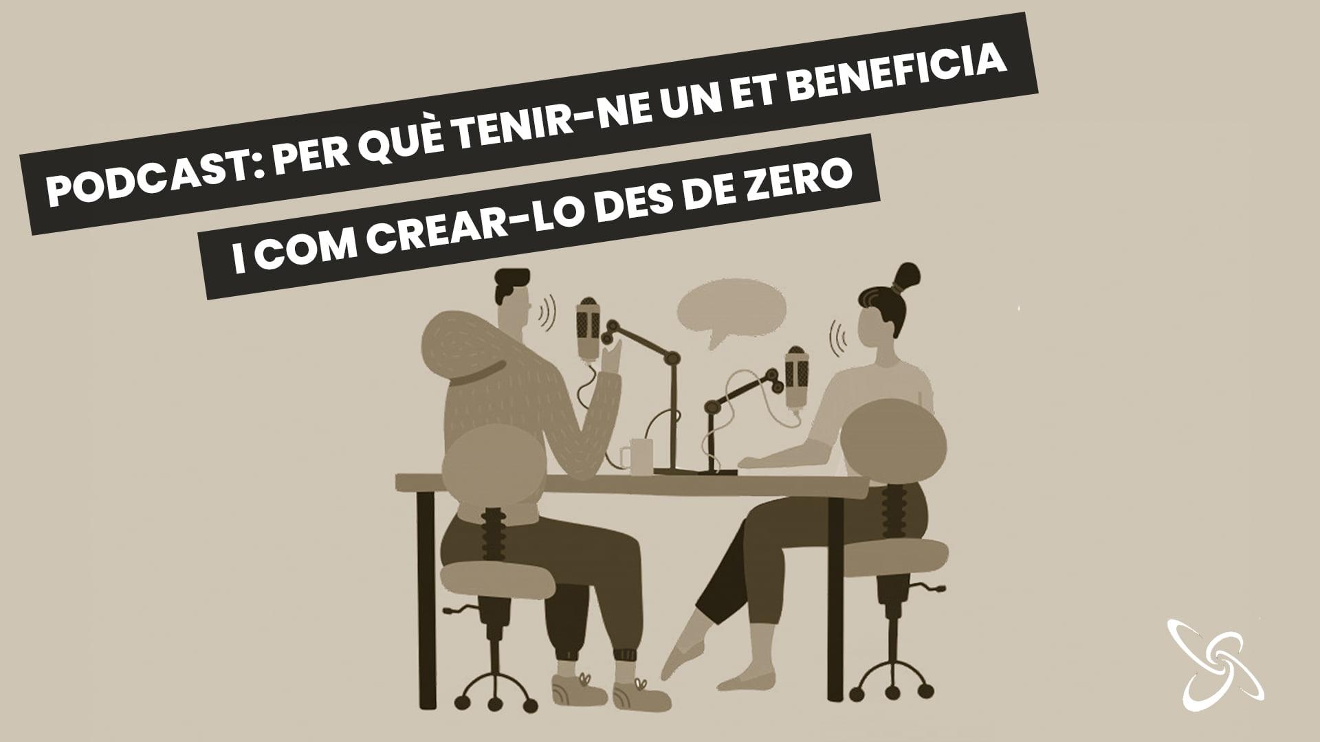 Podcast: per què tenir-ne et beneficia