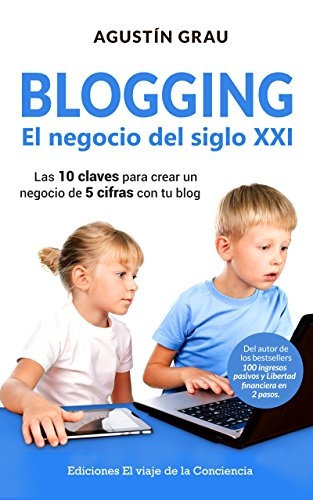 Blogging: the business of the 21st century