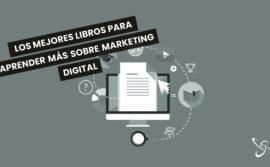 Los mejores libros para aprender más sobre Marketing Digital