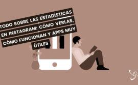 Todo sobre las estadísticas en Instagram: cómo verlas, cómo funcionan y apps muy útiles