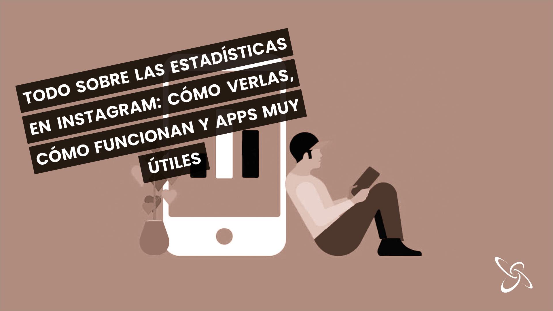 Todo sobre las estadísticas: cómo verlas, cómo funcionan y apps muy útiles