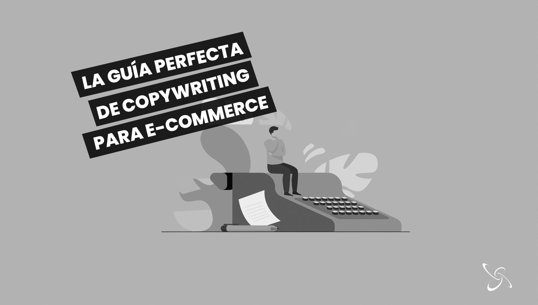 Guía perfecta de copywriting para e-commerce