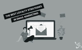 The best loyalty strategies in email marketing