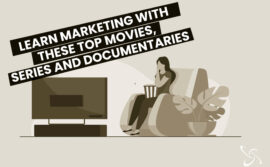 Learn marketing with these TOP movies, series and documentaries