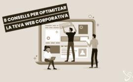8 consells per optimitzar la teva web corporativa