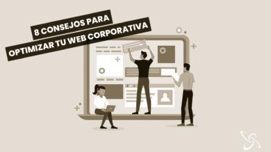 8 consejos para optimizar tu web corporativa