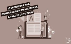 10 secretos para conectar con tu audiencia a través de tu blog