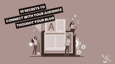 10 secrets to connect with your audience through your blog