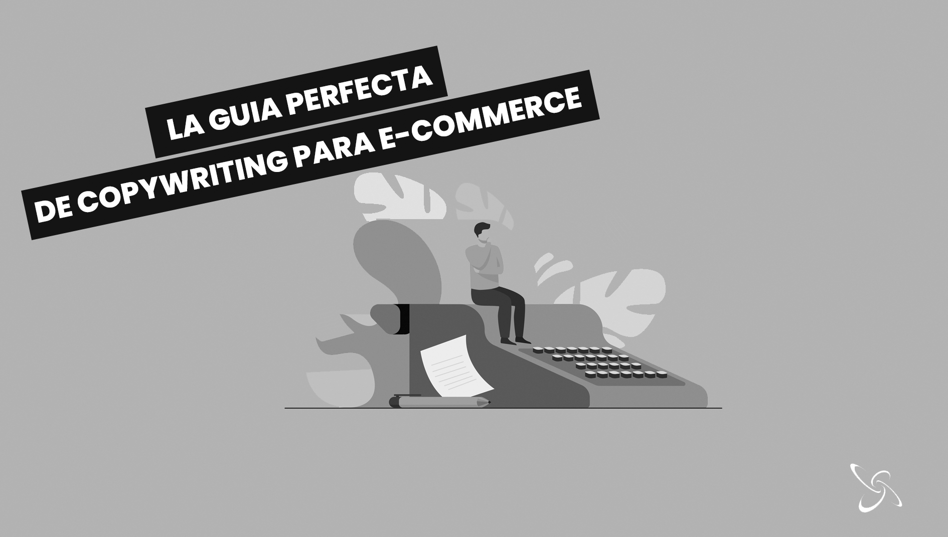 La guía perfecta de Copywriting para e-commerce