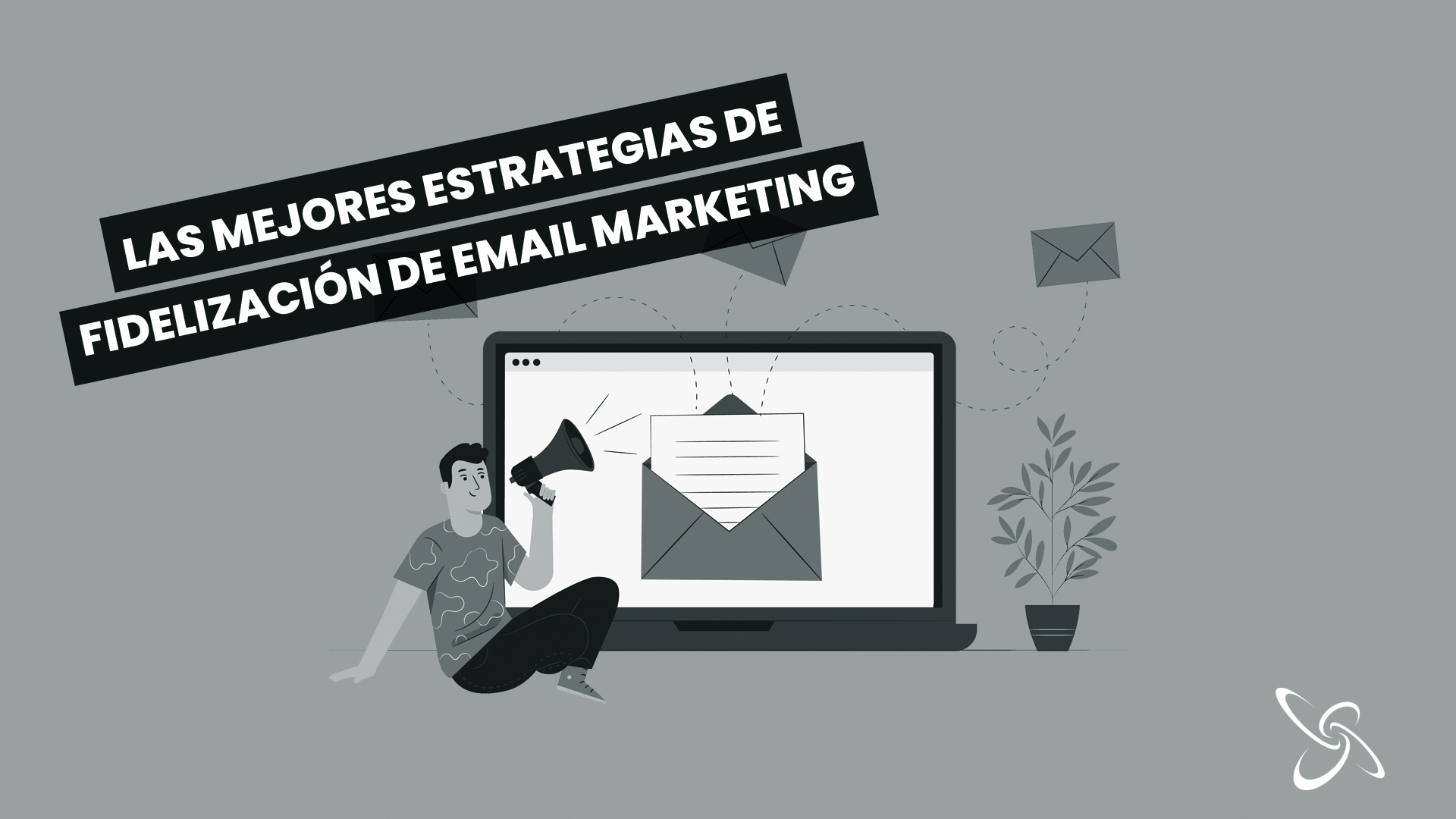 estrategias de fidelización de email marketing