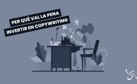 Per què val la pena invertir en copywriting