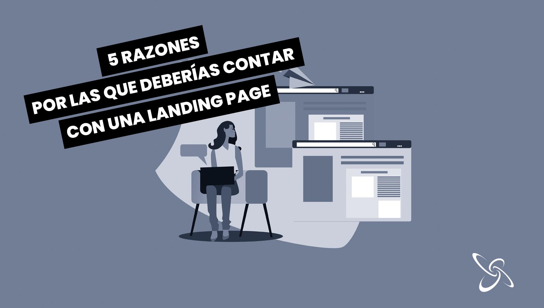 5 razones por las que deberías contar con una landing page