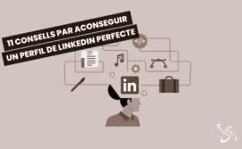 11 Consells per a aconseguir un perfil de LinkedIn perfecte