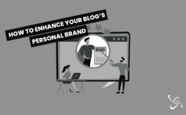 How to enhance your blog's personal brand