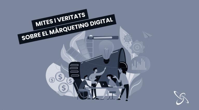 Mites i veritats sobre el màrqueting digital