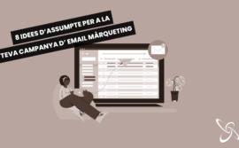 8 idees d'assumpte per a la teva campanya d'email màrqueting