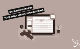 8 subject ideas for your email marketing campaign