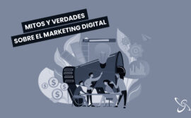 Mitos y verdades sobre el Marketing Digital