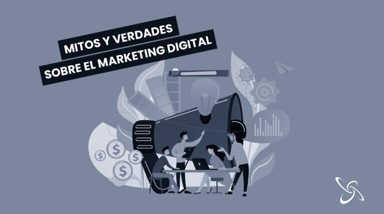 Mitos y verdades sobre el marketing digital