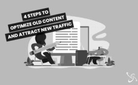 4 steps to optimize old content and attract new traffic
