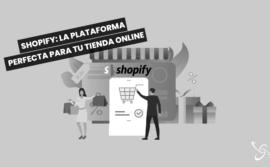 Shopify: la plataforma perfecta para tu tienda online