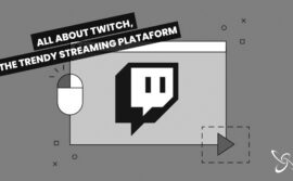 All about Twitch, the trendy streaming platform