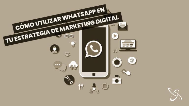 cómo utilizar whatsapp en tu estrategia de marketing digital