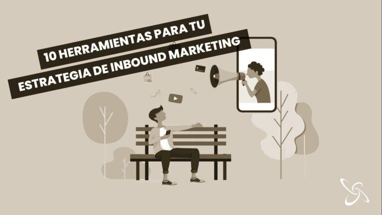 10 herramientas para tu estrategia de inbound marketing