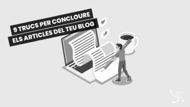 9 trucs per concloure els articles del teu blog