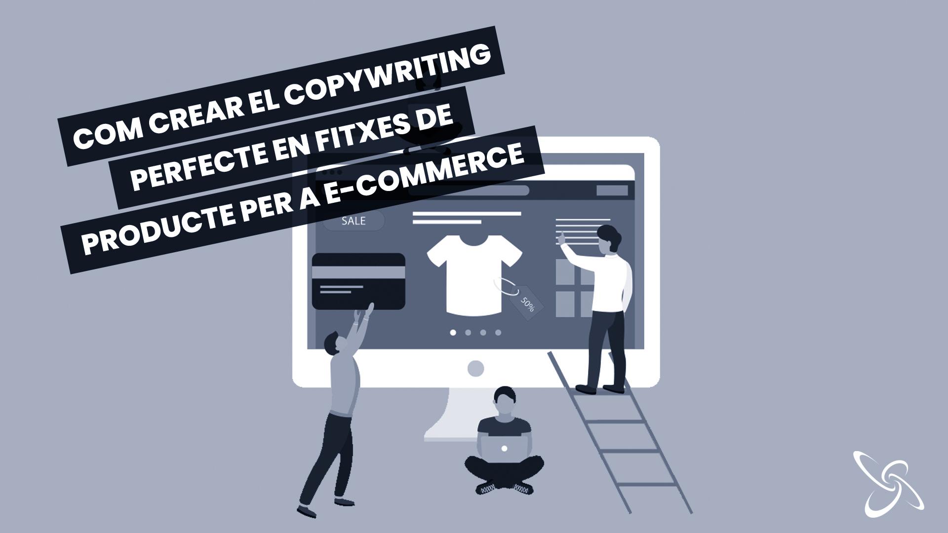 com crear el copywriting perfecte en fitxes de producte per a e-commerce