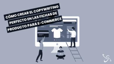 Cómo crear el copywriting perfecto en fichas de producto para e-commerce