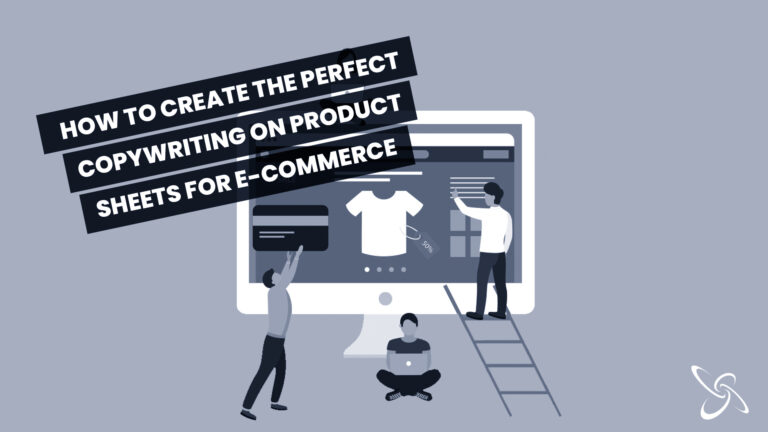 how to create the perfect copywriting on product sheets for e-commerce