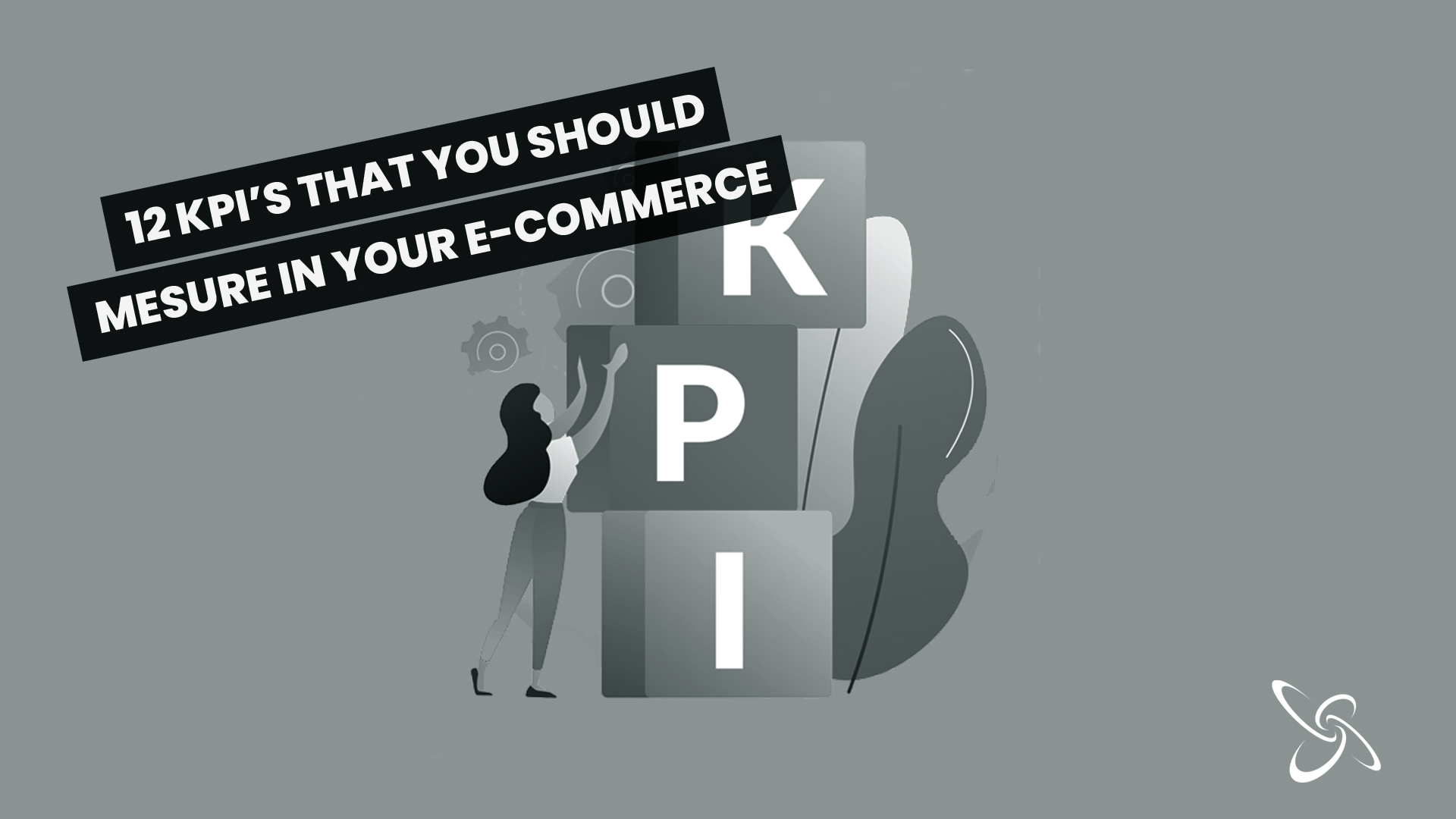12 kpi's you should measure in your e-commerce