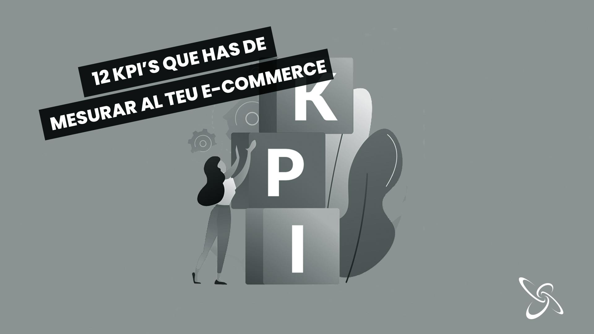 12 kpi's que has de mesurar al teu e-commerce