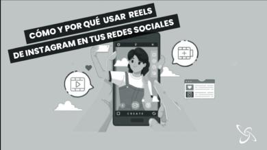 Cómo y por qué usar Reels de Instagram en tus redes sociales