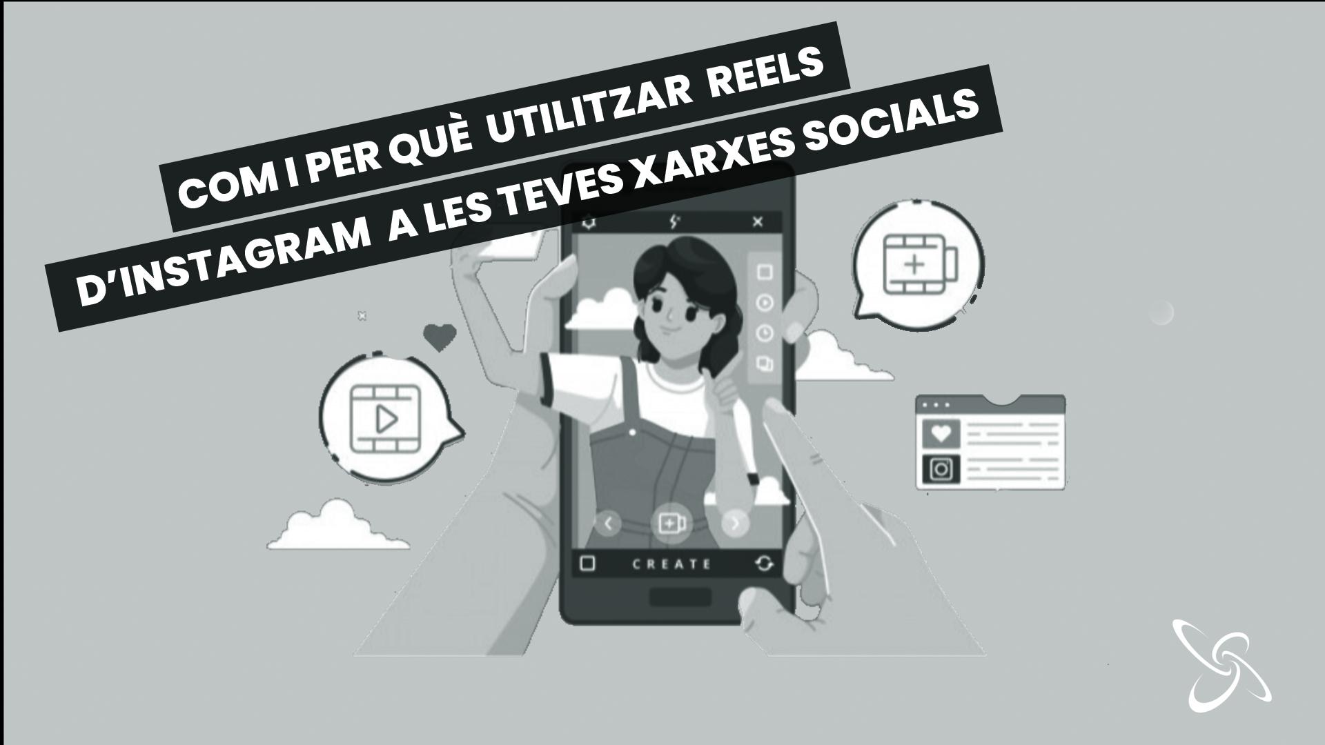 com i per què utilitzar reels d'instagram a les teves xarxes socials